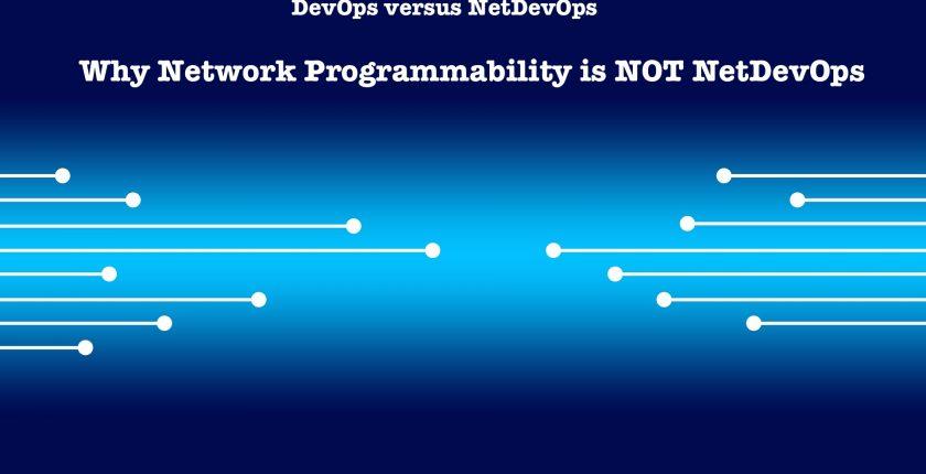 Why Network Programmability is NOT NetDevOps