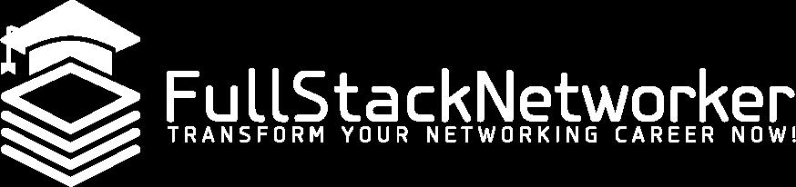 Full Stack Networker