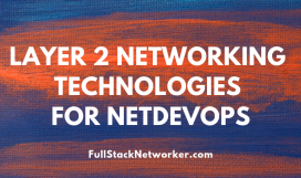 Layer 2 Networking Technologies for NetDevOps