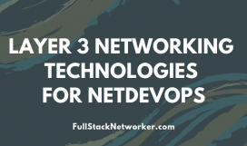 Layer 3 Networking Technologies for NetDevOps