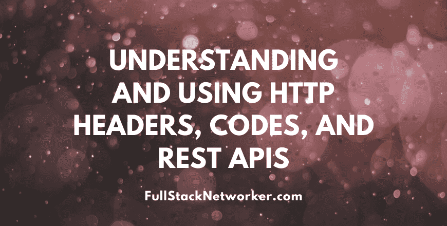 HTTP headers, codes, webhooks and REST APIs