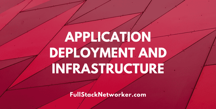 Application deployment infrastructure choices