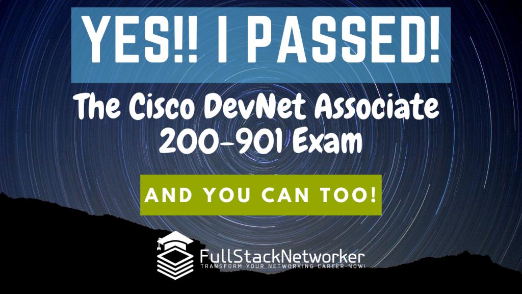 Cisco DevNet Associate 200-901 DEVASC Exam: I PASSED, and You Can Too!