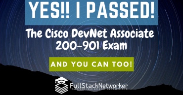 Cisco DevNet Associate 200-901 DEVASC Exam: I PASSED, and You Can Too!