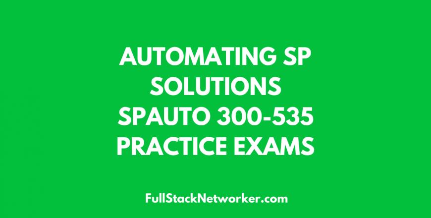 spauto 300-535 practice exam fullstacknetworker.com