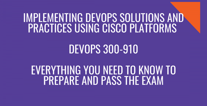 cisco-devops-300-910-everything-you-need-to-prepare-and-pass-the-exam_optimized