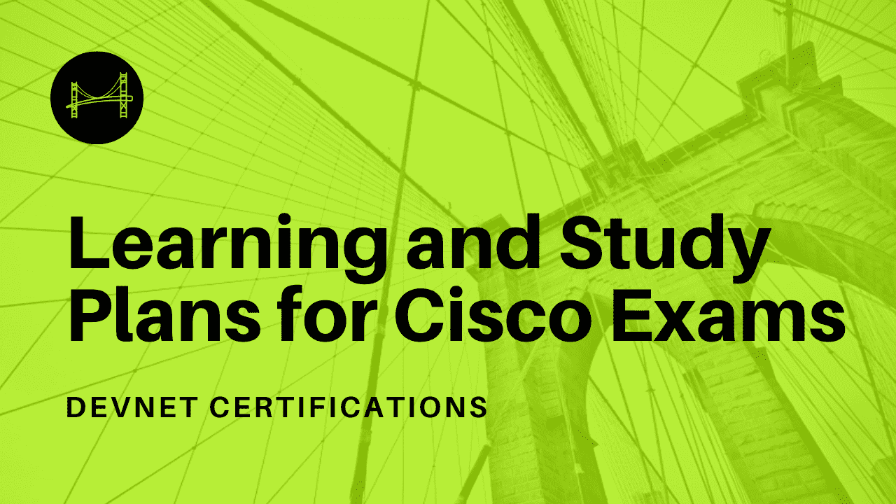 learning and study plans for cisco devnet associate and professional certifications