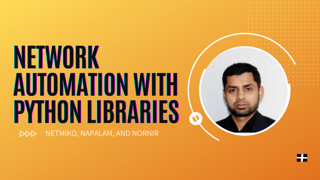 Network Automation and Python Libraries